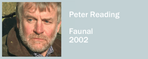 graphic for Peter Reading, Faunal